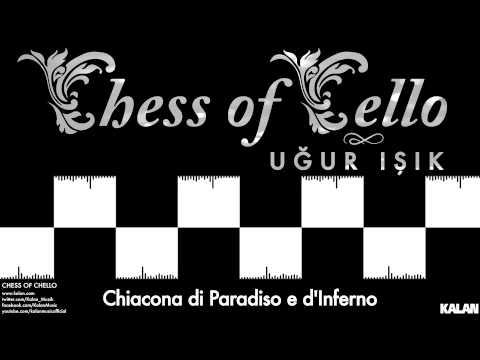 Uğur Işık - Chiacona di Paradiso e d'Inferno - [ Chess of Cello  © 2015 Kalan Müzik ]