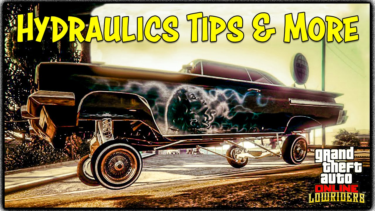 Gta 5 online hydraulics gameplay tips tricks new vehicle controls features gta v