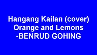 HANGANG KAILAN (cover) ORANGE and LEMONS - Benrud Gohing