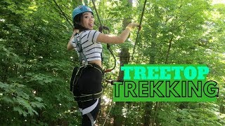 Treetop Trekking!