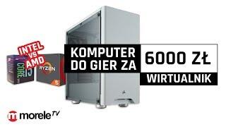 Komputer do gier za 6000 zł | Wirtualnik