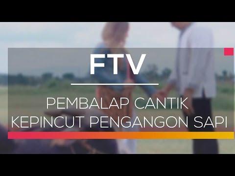 FTV STV - Pembalap Cantik Kepincut Pengangon Sapi