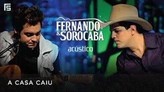 Fernando & Sorocaba - A Casa Caiu | DVD Acústico
