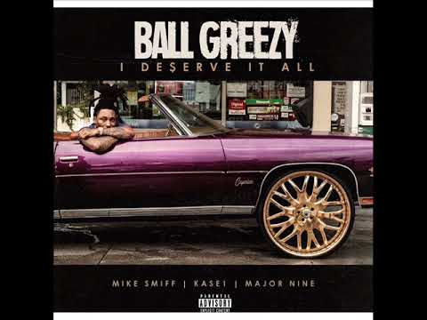 NEW BALL GREEZY I DESERVE IT ALL (PROD BY Nikki Hott Beatz)
