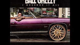"""Download NEW BALL GREEZY """"I DESERVE IT ALL"""" (PROD BY Nikki Hott Beatz) Mp3 and Videos"""