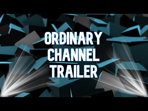 Ordinary Channel Trailer