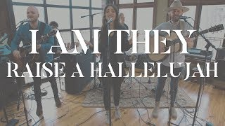I AM THEY - Raise A Hallelujah (Bethel Music Cover) YouTube Videos