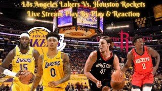 Los Angeles Lakers Vs. Houston Rockets Live Play By Play & Reaction