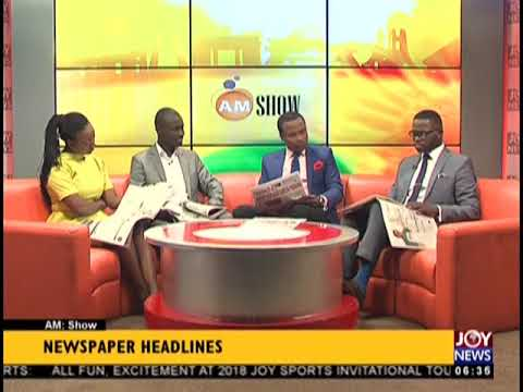 Ghana, China Deepen Ties - AM Show Headlines on JoyNews (3-9-18)