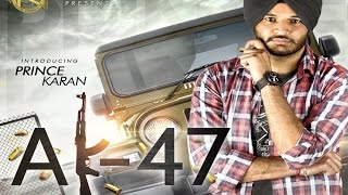 AK 47   Prince Karan   R Guru   Latest Punjabi Song 2016   Full Video HD   Happy Women's Day