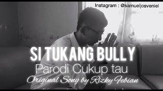 Video VIRAL!! PARODI CUKUP TAU Rizky Febian (Tukang Bully) download MP3, 3GP, MP4, WEBM, AVI, FLV Maret 2018