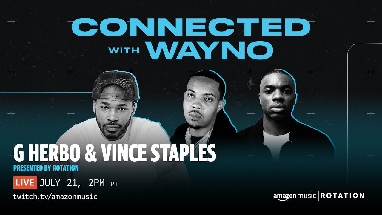 Full Episode: CONNECTED with Wayno ft. Vince Staples and G Herbo | Amazon Music