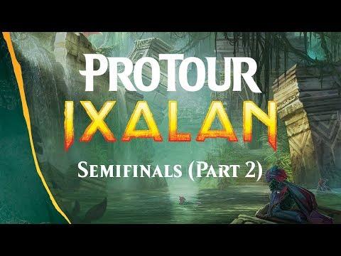 Pro Tour Ixalan Semifinals (Part 2)