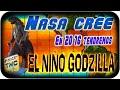 NASA Cree en 2016 Tendremos El Niño Godzilla