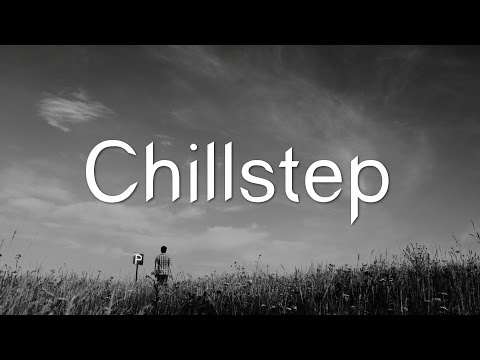 Sweet Chillstep Mix July 2015