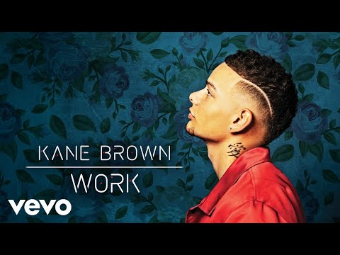 Kane Brown - Work (Audio)