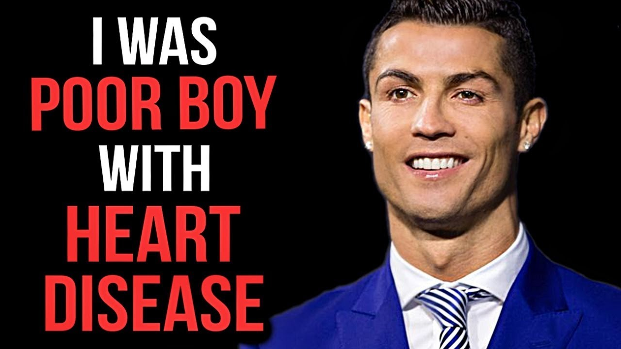 cristiano ronaldo saying that he was a born in a poor family with heart disease