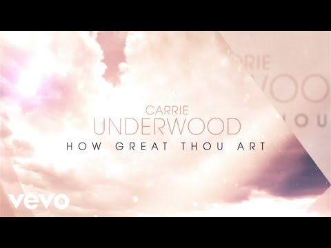 Carrie Underwood – How Great Thou Art