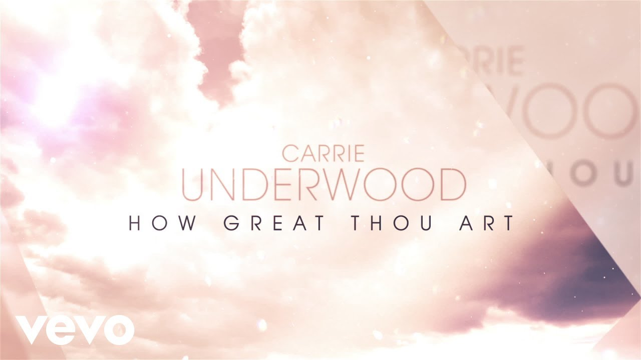 Carrie Underwood - How Great Thou Art (Official Lyric Video)