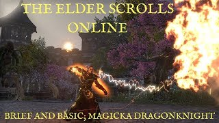The Elder Scrolls Online Brief and Basic; Magicka Dragonknight Rotation