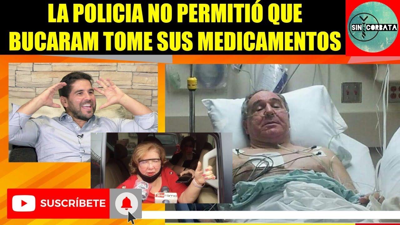 LA P0LICIA NO PERMITIÓ QUE BUCARAM TOME SUS MEDICAMENTOS