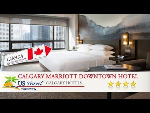 Calgary Marriott Downtown Hotel - Calgary Hotels, Canada