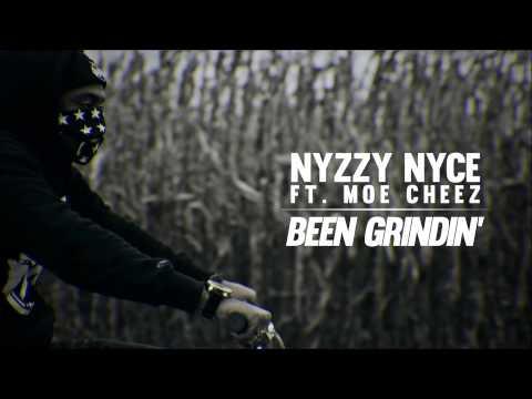 nyzzy nyce been grindin
