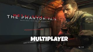 Metal Gear Solid V: The Phantom Pain - Multiplayer / Gameplay
