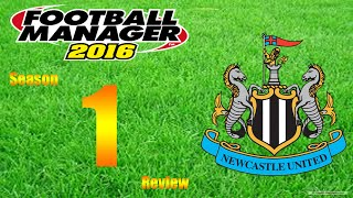 Football Manager 2016 | Newcastle | S1 Review | Winning the league!