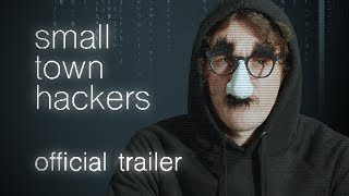 Small Town Hackers | Official Trailer (clean)