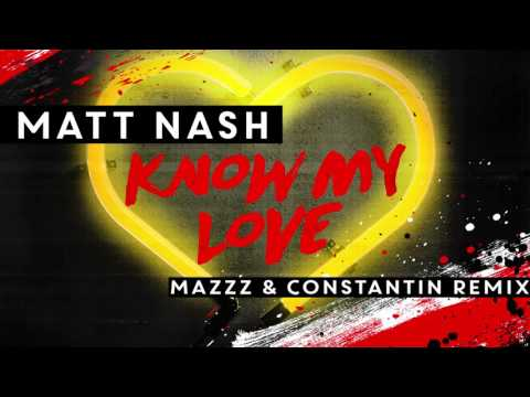 Matt Nash - Know My Love (MazZz & Constantin Remix) [FREE DOWNLOAD]