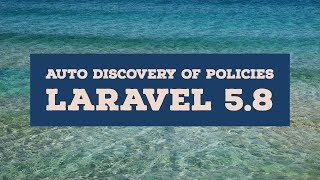 Auto-Discovery Of Model Policies in Laravel 5.8