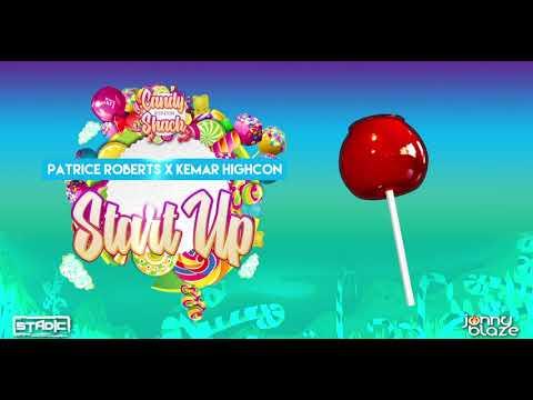 Download Patrice Roberts x Kemar Highcon - Start Up (Candy Shack Riddim) | Stadic x Jonny Blaze