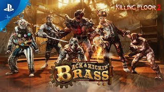 Killing Floor 2 - Back And Kickin' Brass Trailer   PS4