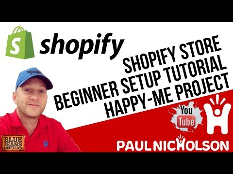 Shopify For Beginners Setup Tutorial 2017 - Get An Online Store Today - Happy-Me Project
