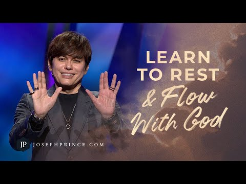 Learn To Rest And Flow With God | Joseph Prince