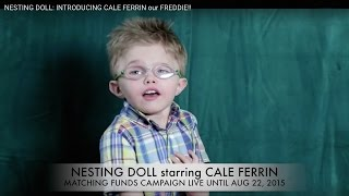 nesting doll introducing cale ferrin our freddie