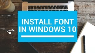 How to install a font on Windows 10 in very easy way