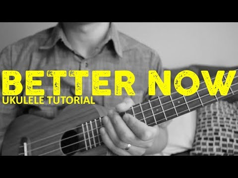 Better Now - Post Malone - EASY Ukulele Tutorial - Chords - How To Play