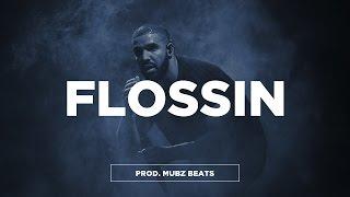 "FREE Hard Trap Type Beat - ""Flossin"" | Drake Type Beat | Mubz Got Beats"