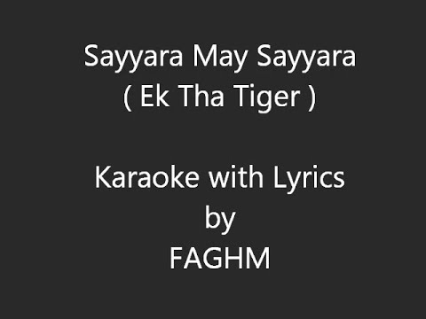 Sayyara Main Sayyara - Ek Tha Tiger (Karaoke with Lyrics)