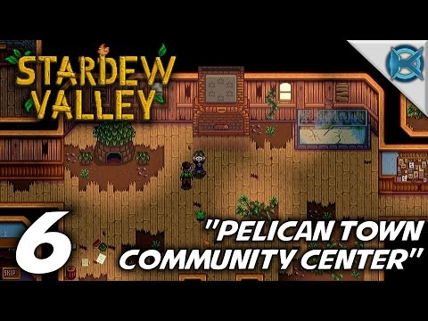 "Stardew Valley -Ep. 6- ""Pelican Town Community Center"" -Let's Play Stardew Valley Gameplay-(S1)"