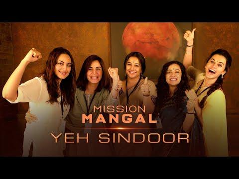 Mission Mangal movie Yeh Sindoor promo  Starring Akshay, Vidya,  Sonakshi,  Taapsee