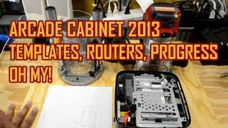 Arcade Cabinet Build 2013 - Part 4 - Templates, Routers, Progress, Oh My!