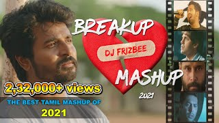 Breakup Mashup | Dj Frizbee | The Best Tamil Mashup of 2020
