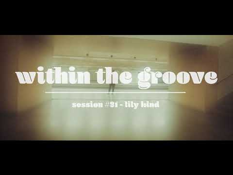 within the groove #21 - lily kind