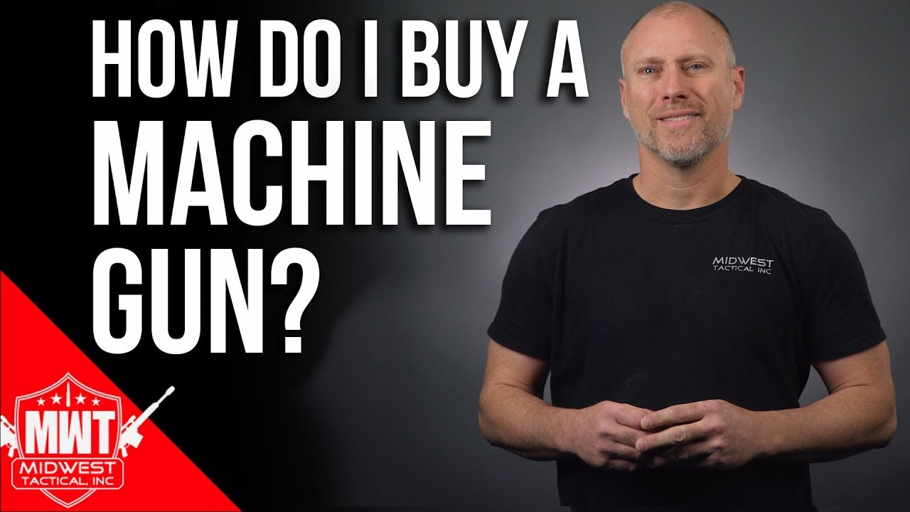 How To Buy A Machine Gun? Let Us Tell You