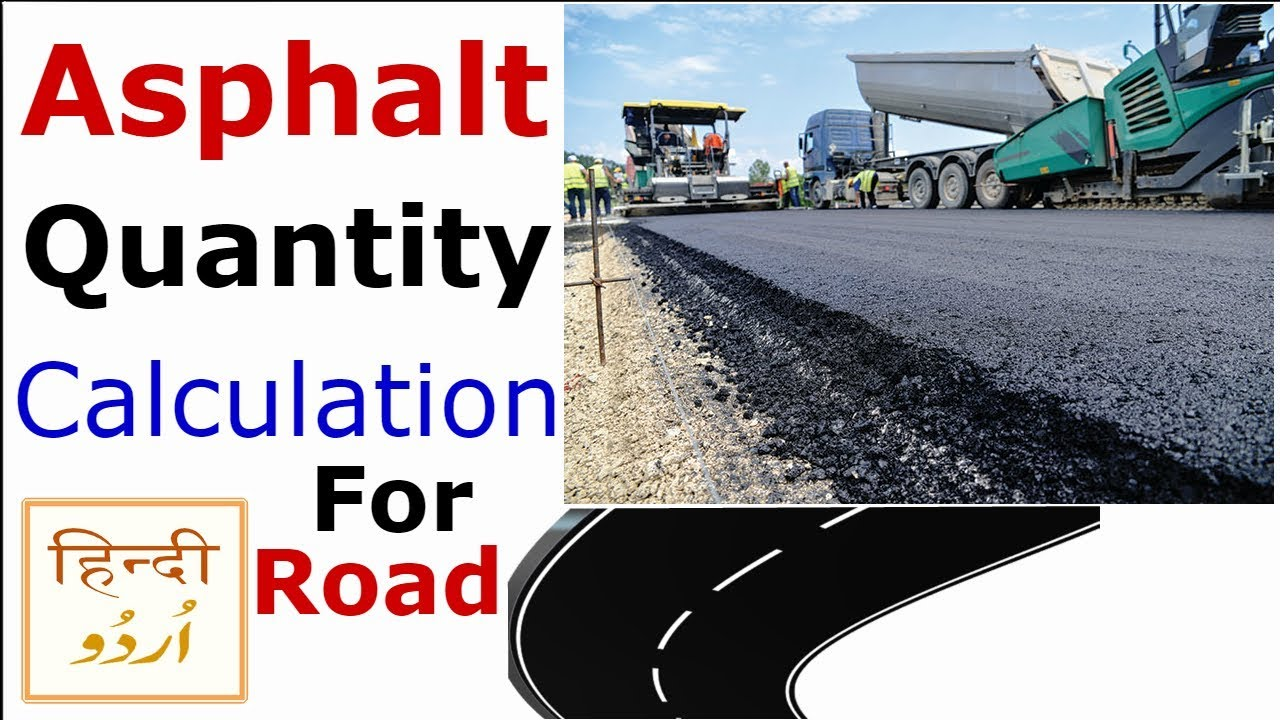 Asphalt Calculation - Asphalt Quantity Calculation For Road - Asphalt  Calculation Formula-Urdu/Hindi