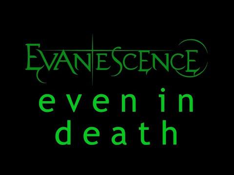 Evanescence - Even In Death Lyrics (Origin)
