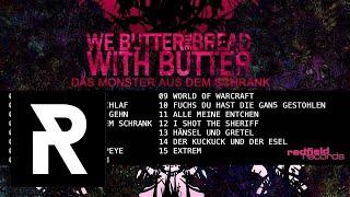 10 We Butter The Bread With Butter - Fuchs Du Hast Die Gans Gestohlen